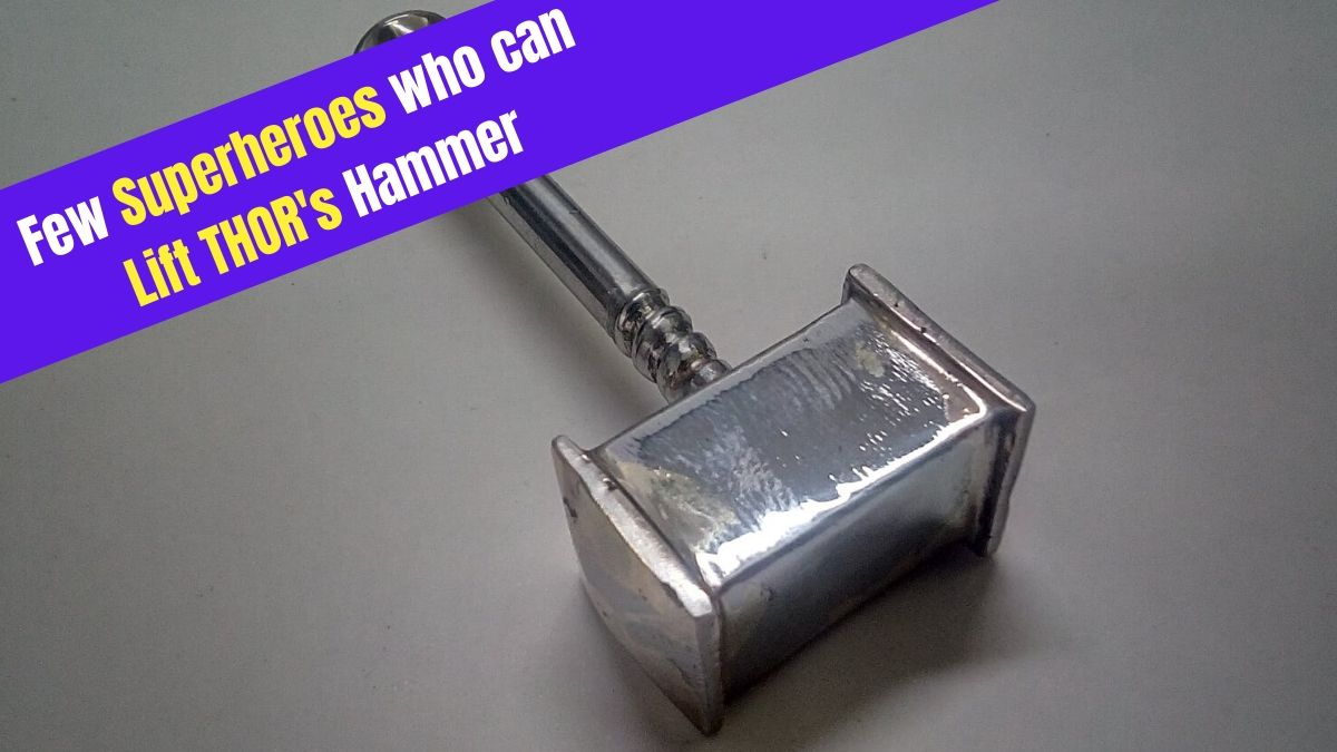 Superheroes who can lift thors hammer