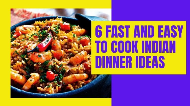 fast and easy to cook indian dinner ideas