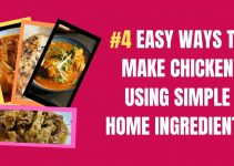 4 Easy ways to make Chicken using simple Ingredients