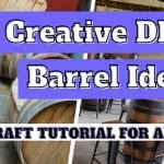 DIY Barrel Ideas for Adults